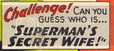 "Challenge! Can you guess who is... ""SUPERMAN`S SECRET WIFE!"""